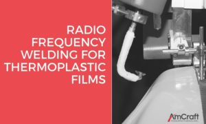 RF welding for thermoplastic film materials