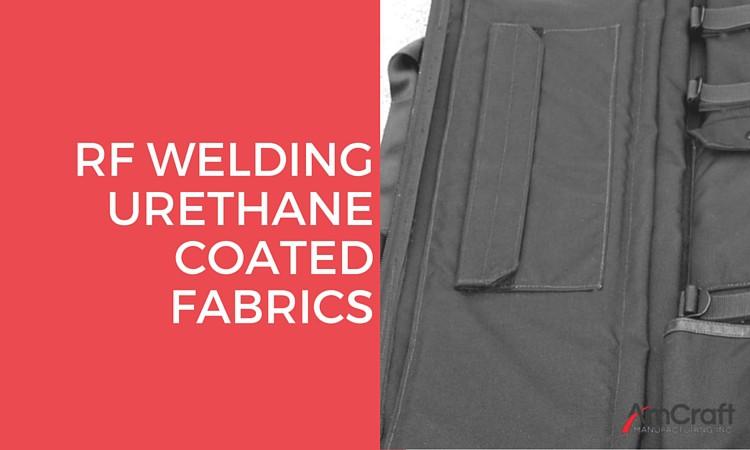 RF welding for urethane coated fabrics